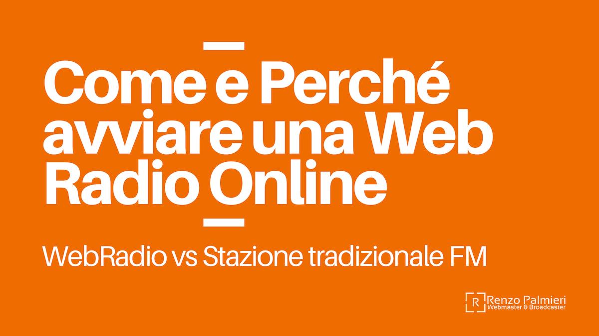 Come e Perché avviare una Web Radio Online