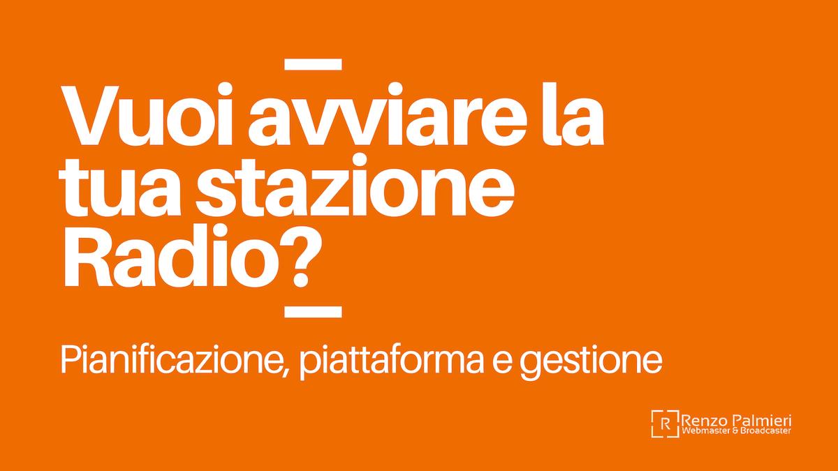Vuoi avviare la tua stazione Radio?