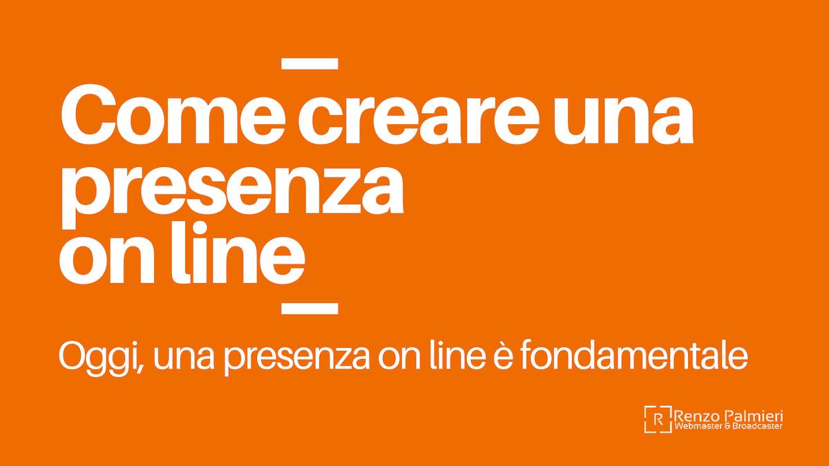 Come creare una presenza on line