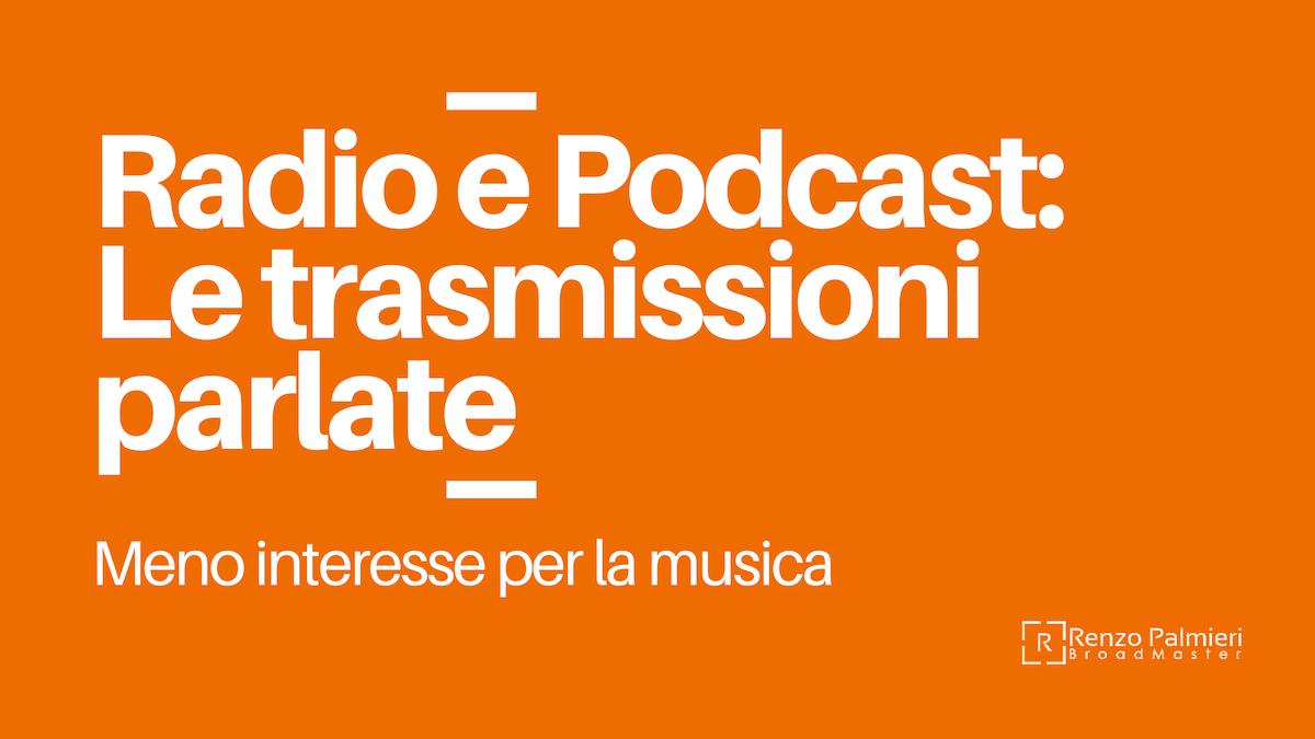 Radio e Podcast: 10 motivi per cui le persone ascoltano di più le trasmissioni parlate