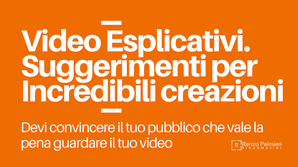 Video Esplicativi. Suggerimenti per Incredibili creazioni