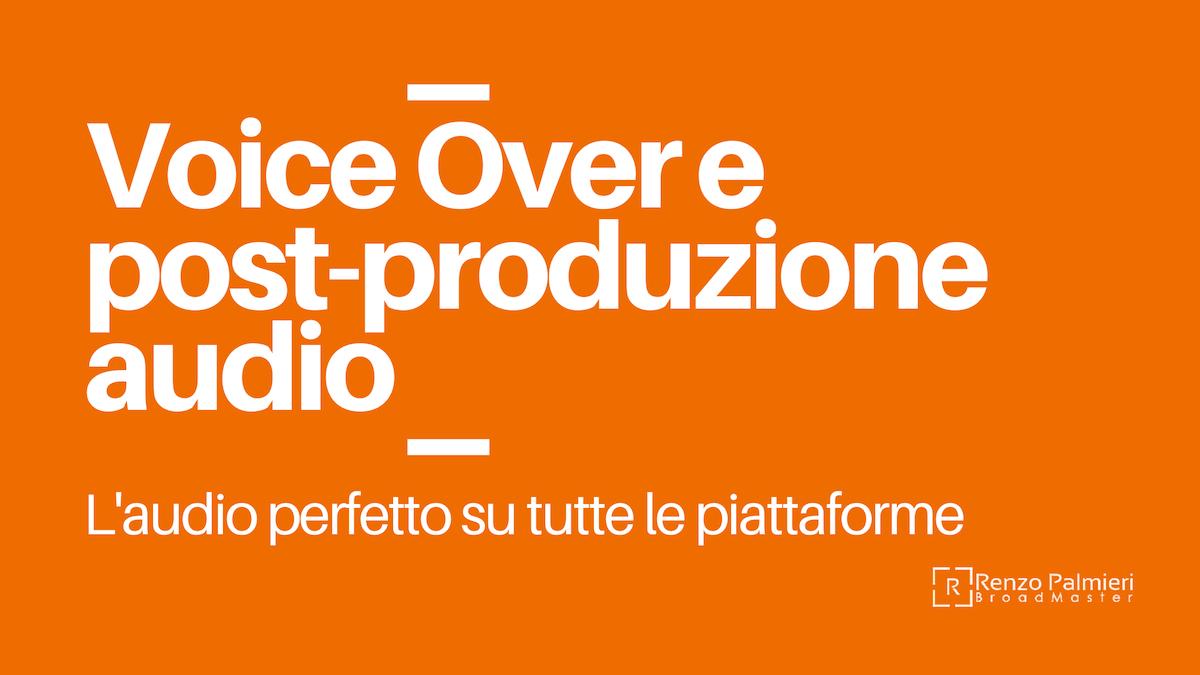Voice Over e post-produzione audio